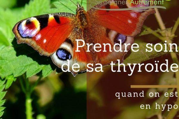 prendre soin de sa thyroïde quand on est en hypo