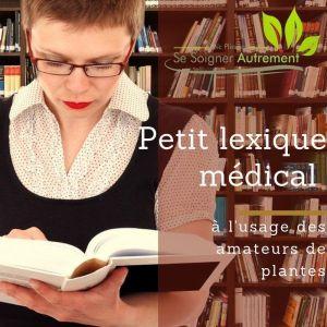 Petit lexique médical à l'usage des amateurs de plantes