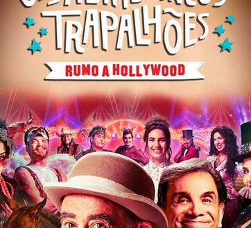 Os Saltimbancos Trapalhões: Rumo a Hollywood cartaz