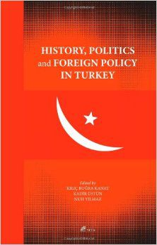 History, Politics and Foreign Policy in Turkey