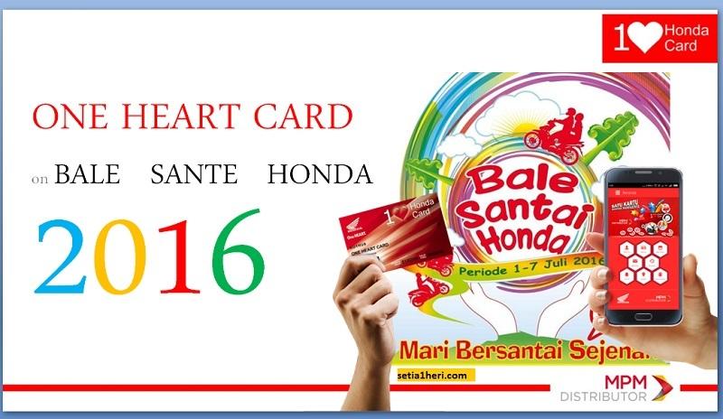 one heart card honda di bale sante honda jawa timur 2016