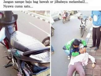 Wahai ukhti, perhatikan gamis,kerudung, hijab atau jilbabmu saat naik sepeda motor biar tidak celaka
