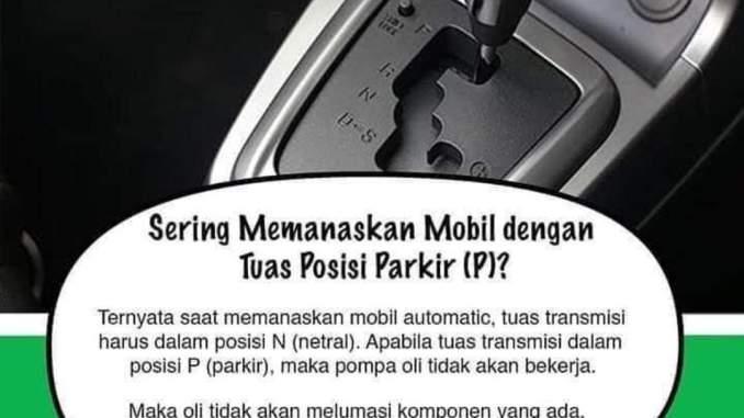 Manasin mobil matic, posisi P atau N monggo disimak brosis