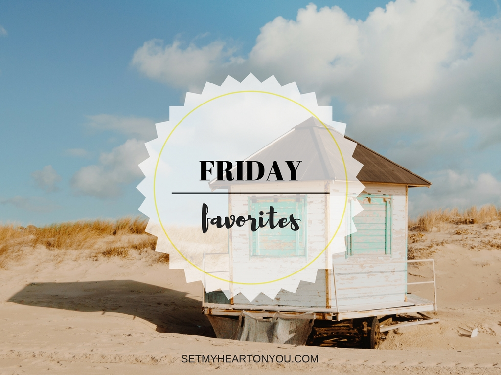 Friday Favorites | Vol. 8