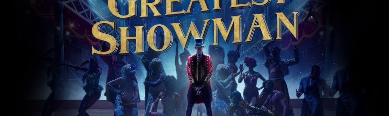 The Greatest Showman – Review
