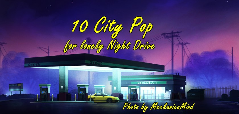 10 city pop for lonely night drive