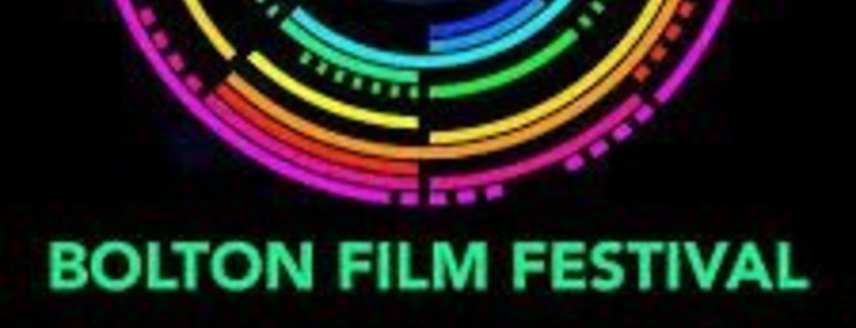 Bolton Film Festival - Best of Closing Night and Awards