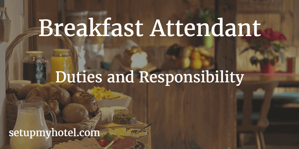 Breakfast Attendant Restaurant Coffee Shop Duties And