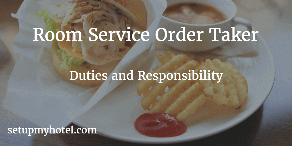 Room Service Order Taker  In room dining Order taker Duties and Responsibility