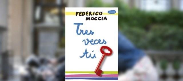 """""""Tres veces tú"""", el último libro de Federico Moccia"""