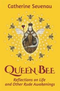 Catherine Sevenau - Queen Bee