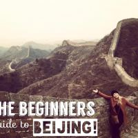 The Beginners Guide To Beijing, China!