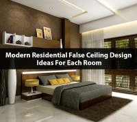 Modern Residential False Ceiling Ideas For Each Room