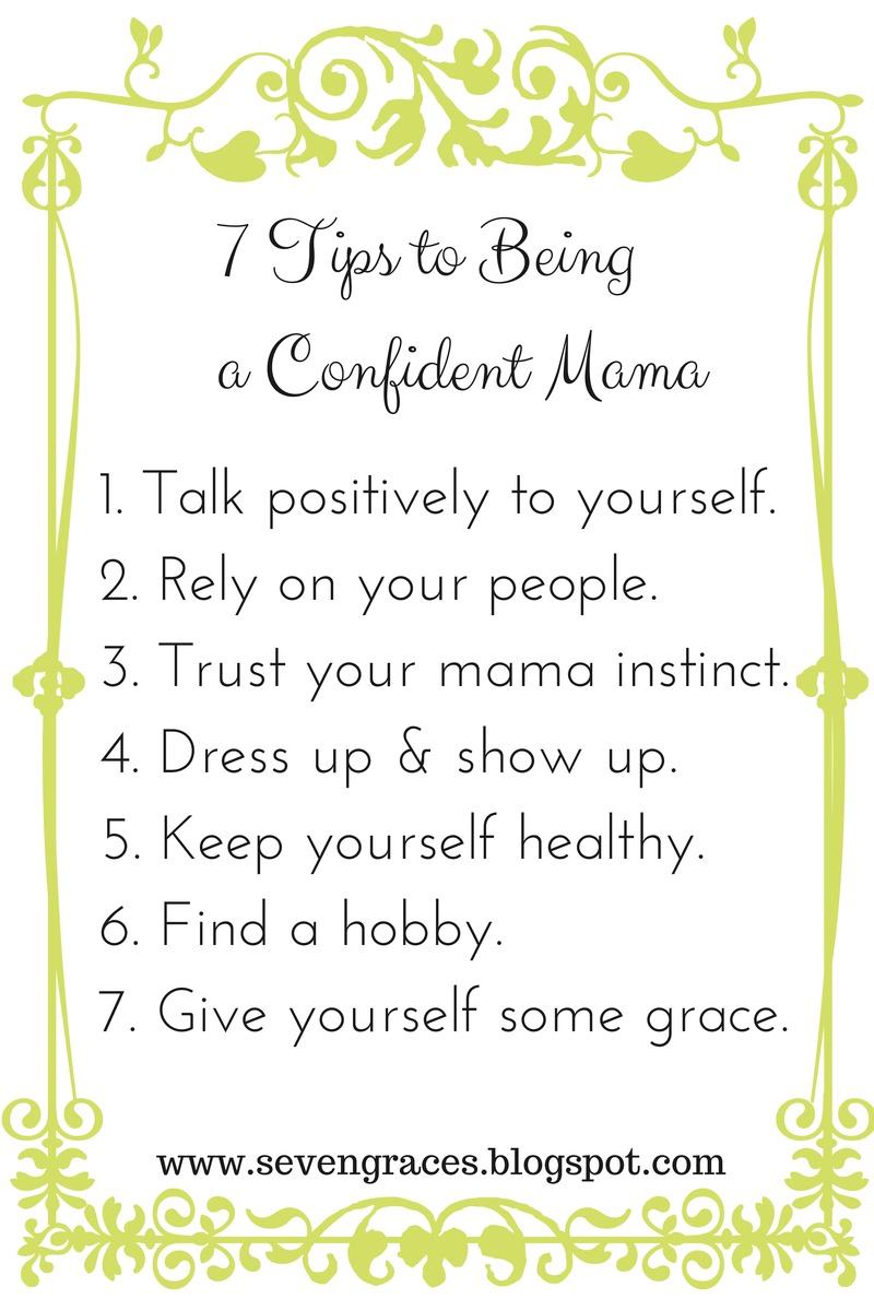 7 Tips To Being A Confident Mama {a Repost}  Seven Graces
