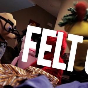 Felt Up - Prequel