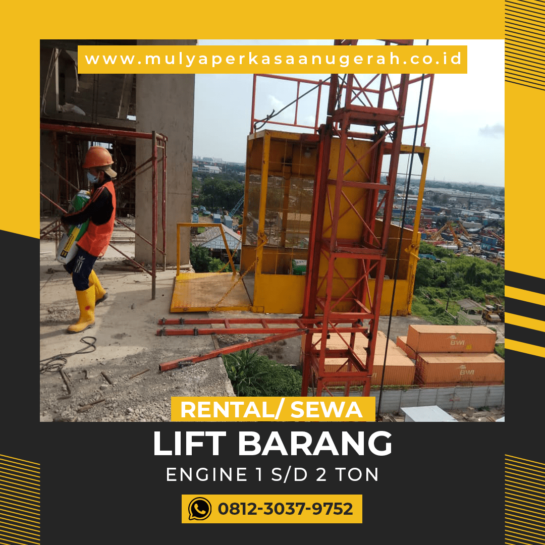 Sewa Lift Proyek / Lift Barang Palembang