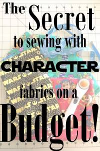 The SECRET to sewing with character fabrics on a budget!