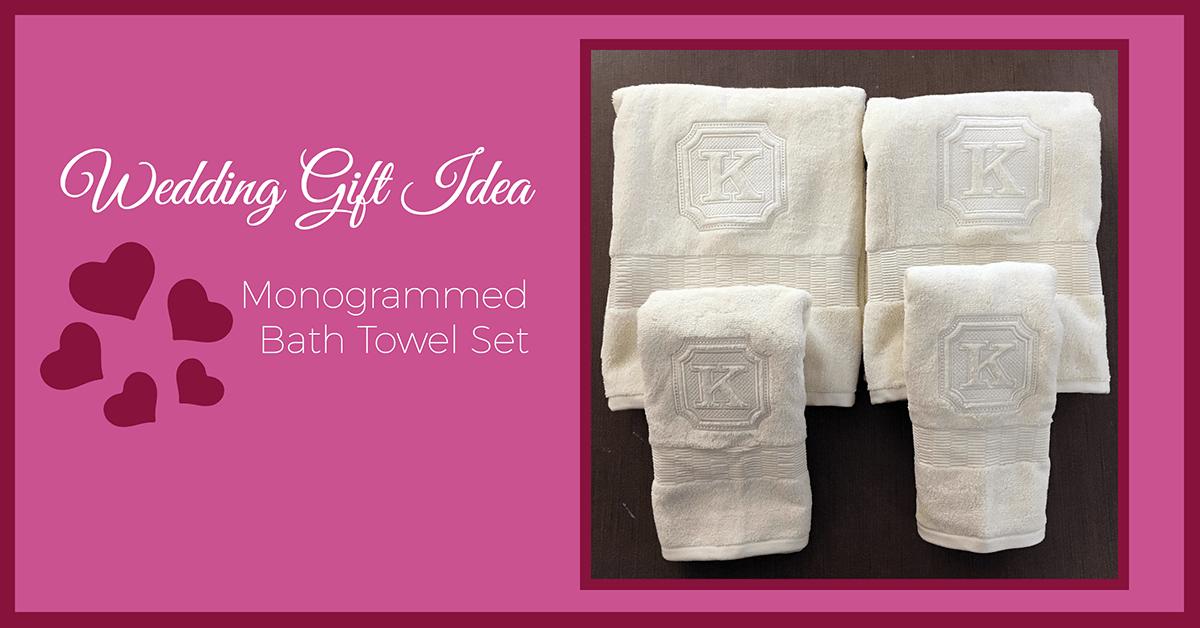 Wedding Gift Idea: Monogrammed Bath Towels