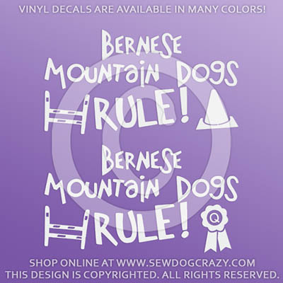 Bernese Mountain Dogs Rule Dog Sports Decals