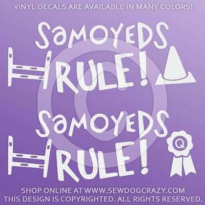 Samoyeds Rule Dog Sports Vinyl Decals