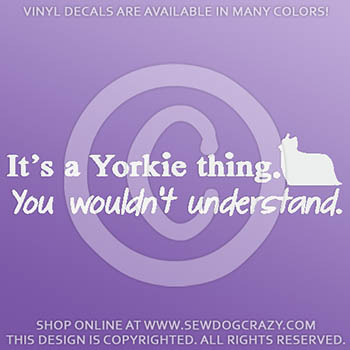 It's a Yorkie Thing Decal
