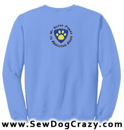 My Super Power is Rescuing Dogs Sweatshirt