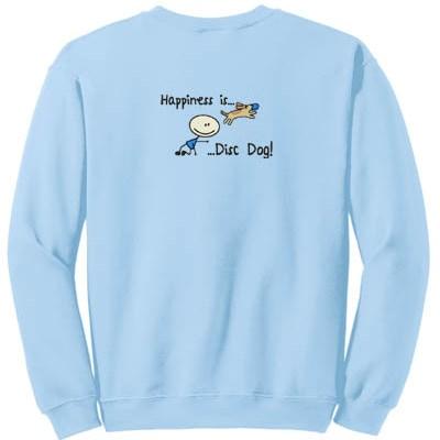 Happiness is Disc Dog Sweatshirt