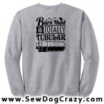 Totally Tubular Barn Hunt Sweatshirts