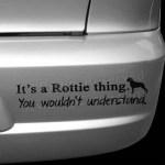 It's a Rottie Thing Bumper Sticker