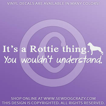 It's a Rottweiler Thing Vinyl Decals