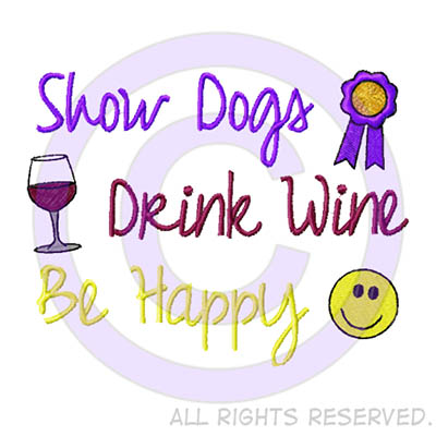 Show Dogs Drink Wine Shirts