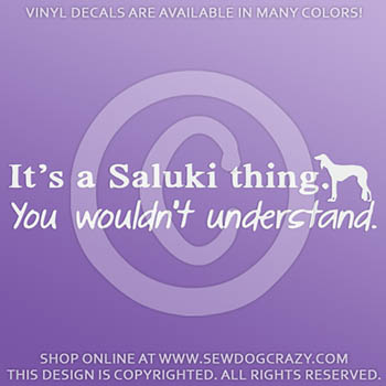 It's a Saluki Thing Vinyl Decal
