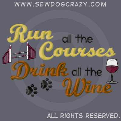 Drink Wine Run Agility Shirts