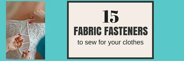 Big List of {FASTENERS} you can sew on your clothes