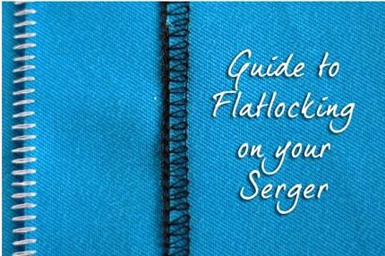 Tutorial: Flatlocking on your serger