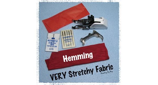 Tutorial: Hemming stretchy fabrics