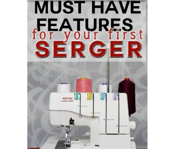 Santa bringing you a serger? Check out this list of must-have features