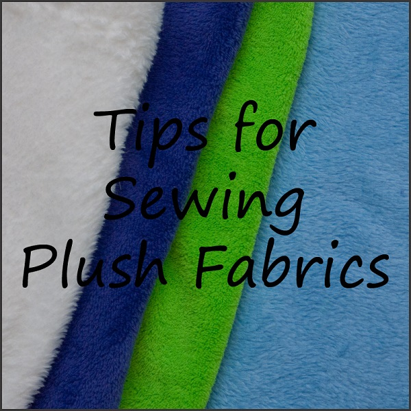 Tips for successful sewing on plush fabrics