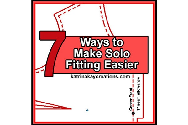 Tips for easier solo garment fitting
