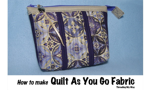 Tutorial: Quilt As you Go zippered pouch