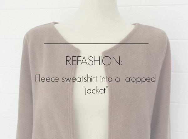 Tutorial: Make a minimalist cropped jacket from a sweatshirt