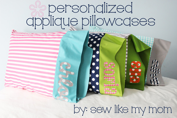 Tutorial: Personalized appliqued pillowcases