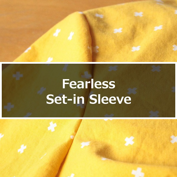 Tutorial: Sewing fearless set-in sleeves