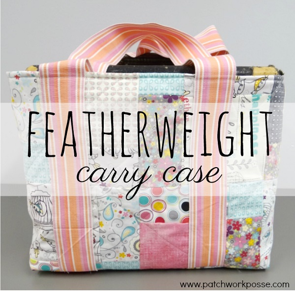 Tutorial: Patchwork Featherweight carry bag