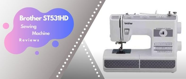 Brother S531HD reviews sewingmachineopinions.com 2