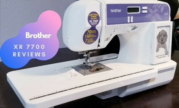 Brother XR 7700 sewing machine sewing machine opinions