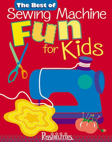 Best of Sewing Machine Fun for Kids by Linder Milligan and Nancy Smith