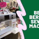 Best Bernina Sewing Machine
