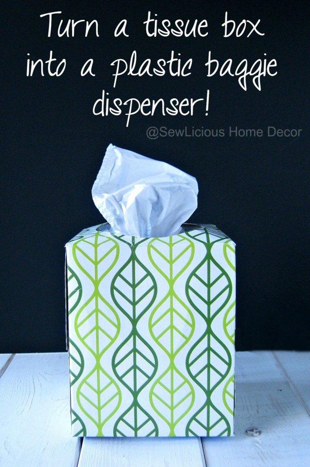 Turn a pretty tissue box into a plastic baggie dispenser sewlicioushomedecor.com
