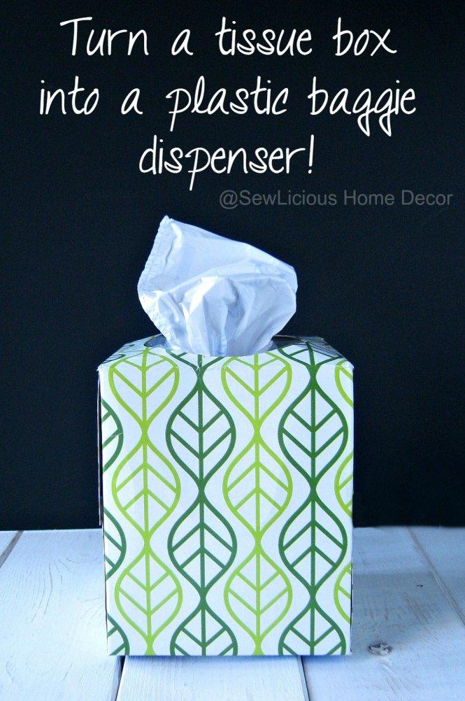 Turn a pretty kleenex box into a plastic baggie dispenser sewlicioushomedecor.com